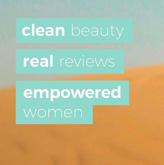 Clean beauty, real reviews and empowered women is the message